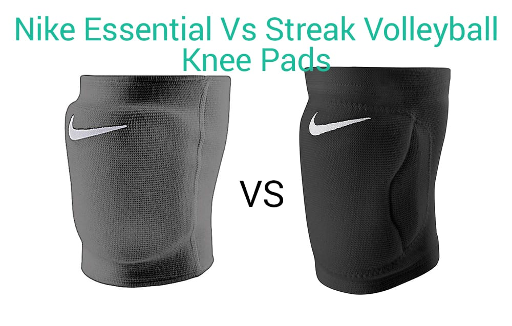 Nike Essential Volleyball Knee Pads Vs Nike Streak Knee Pads